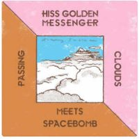 Hiss Golden Messenger - Hiss Golden Messenger Meets Spacebomb