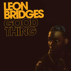 "Album cover for LEON BRIDGES ""Good Thing"""
